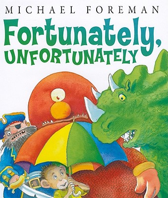 Fortunately, Unfortunately By Foreman, Michael/ Forman, Michael (ILT)