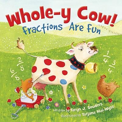 Whole-y Cow! By Souders, Taryn/ Mai-wyss, Tatjiana (ILT)