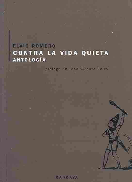 Contra la vida quieta/ Against the Quiet Life By Romero, Elvio/ Martinez, Olga (EDT)/ Peiro, Jose Vicente (EDT)/ Robles, Francisco (EDT)